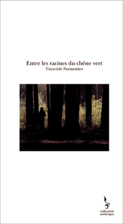 Couverture de 'Entre les racines du chêne vert'